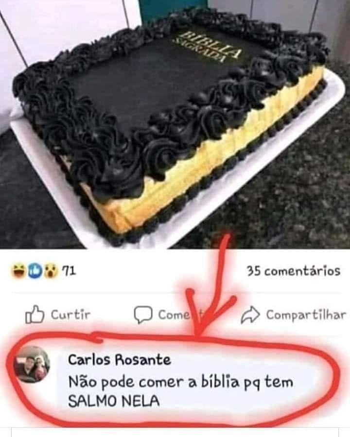 Não pode comer a bíblia porque tem SALMO NELA
